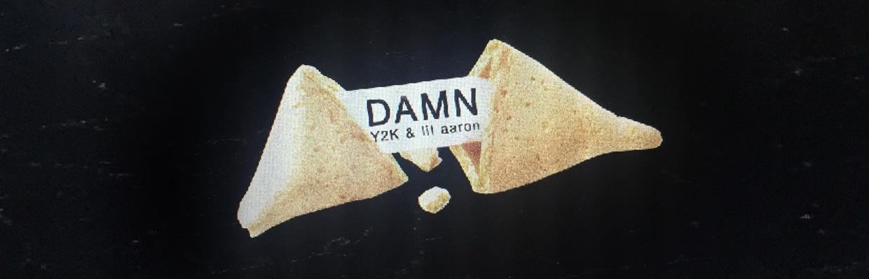 1ea51769638b7 Y2K   lil aaron - DAMN by Y2K