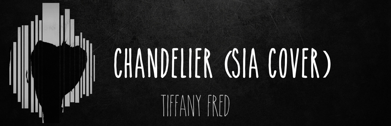 Tiffany Fred - Chandelier (Sia cover) by JTV Digital | Free ...